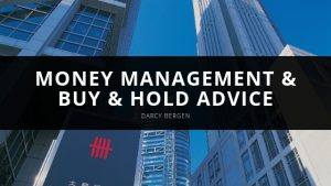Darcy Bergen -Money Management & Buy & Hold Advice