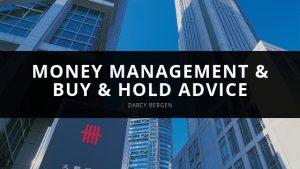 Darcy Bergen -Money Management & Buy & Hold Advice