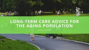 Darcy Bergen - Long-term Care Advice for the Aging Population