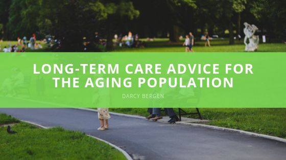 Financial Advisor, Darcy Bergen Shares his Long-term Care Advice for the Aging Population