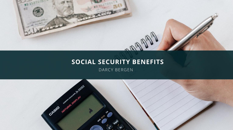 Darcy Bergen Explains Social Security Benefits