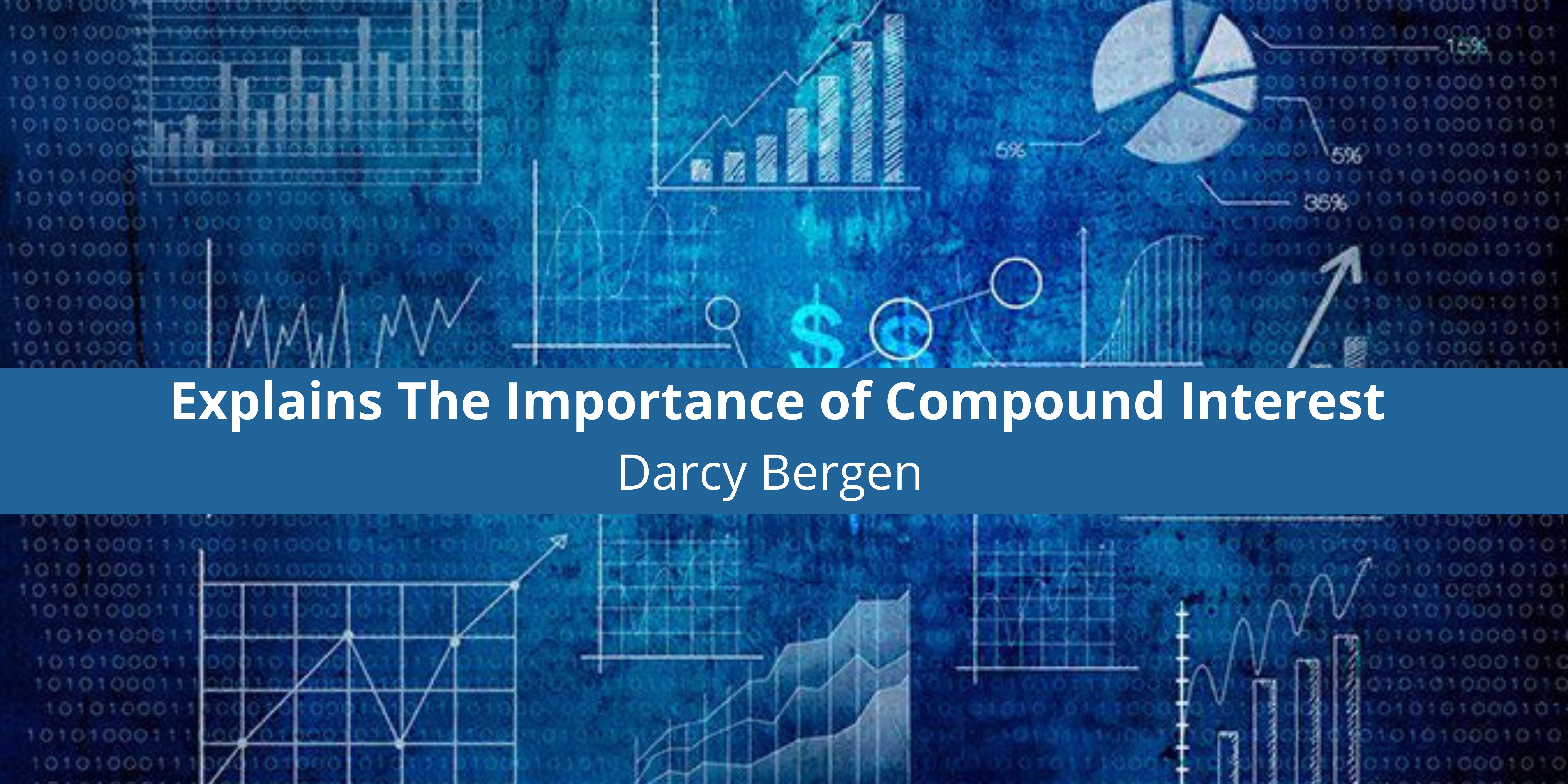 Darcy Bergen Explains The Importance of Compound Interest